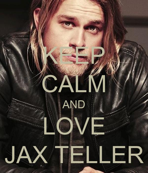 KEEP CALM AND LOVE JAX TELLER