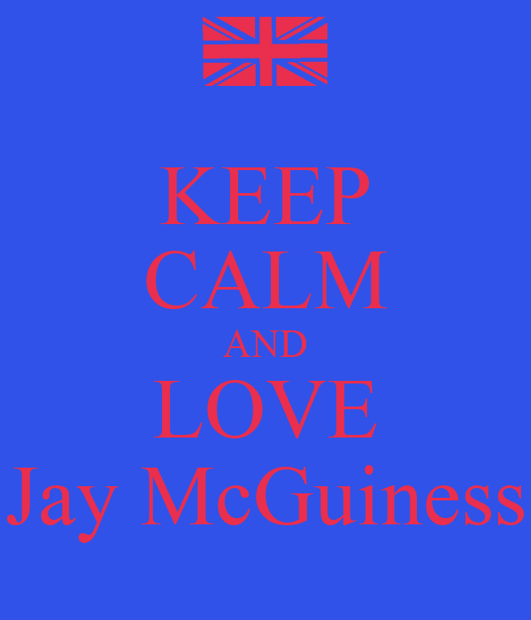 KEEP CALM AND LOVE Jay McGuiness