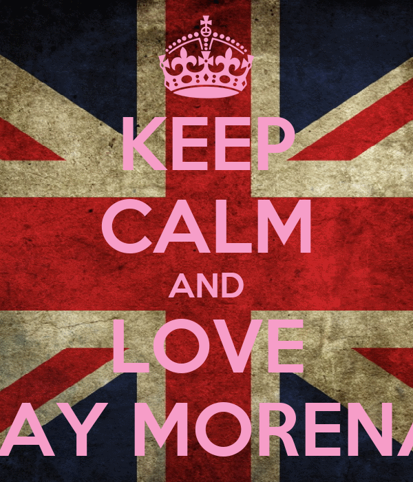 KEEP CALM AND LOVE JAY MORENA