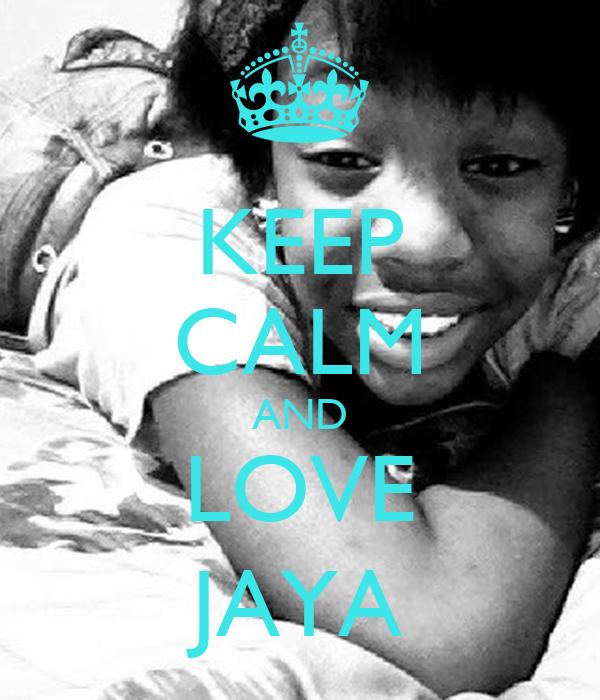 KEEP CALM AND LOVE JAYA