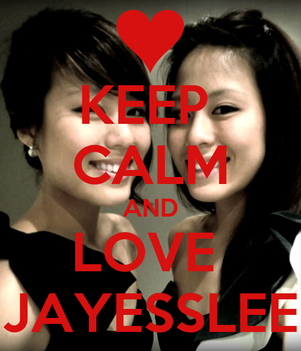 KEEP  CALM AND LOVE  JAYESSLEE