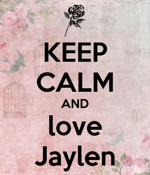 KEEP CALM AND love Jaylen