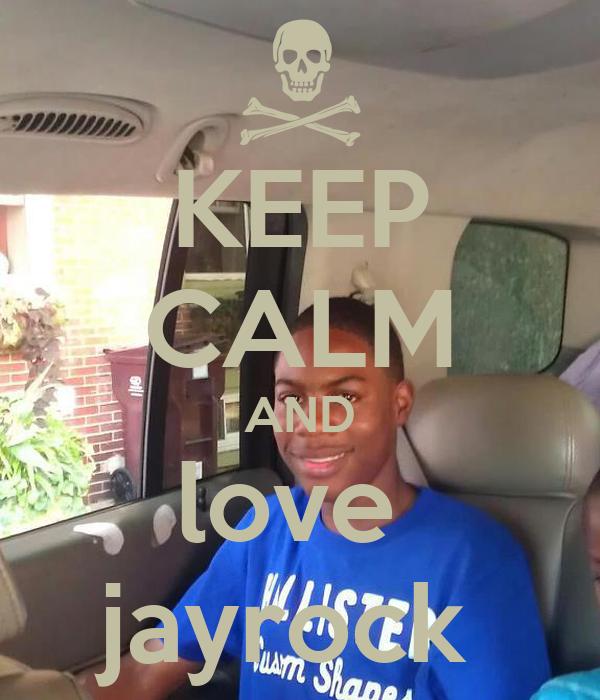 KEEP CALM AND love  jayrock