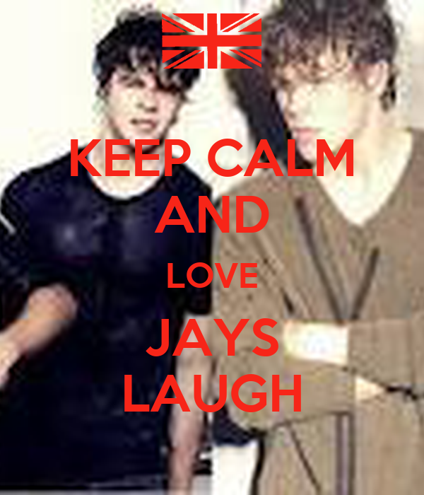 KEEP CALM AND LOVE JAYS LAUGH