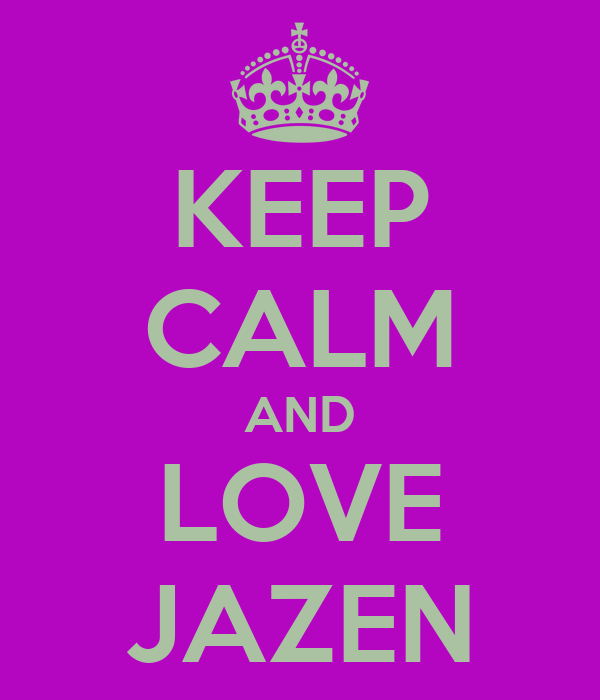 KEEP CALM AND LOVE JAZEN