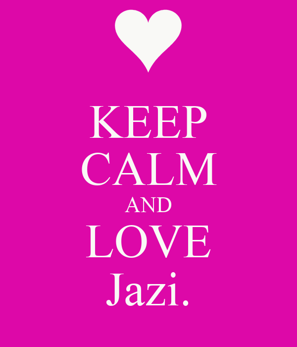 KEEP CALM AND LOVE Jazi.