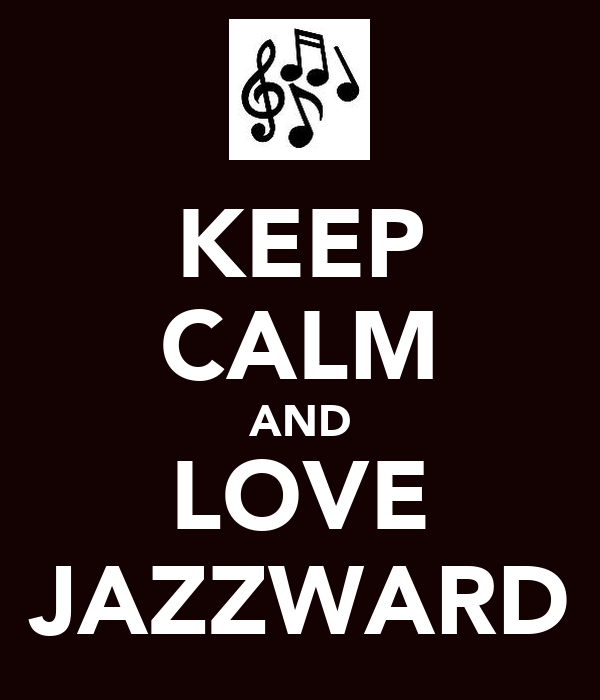 KEEP CALM AND LOVE JAZZWARD