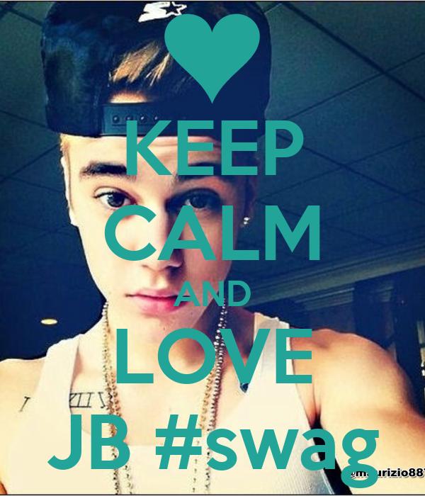 KEEP CALM AND LOVE JB #swag