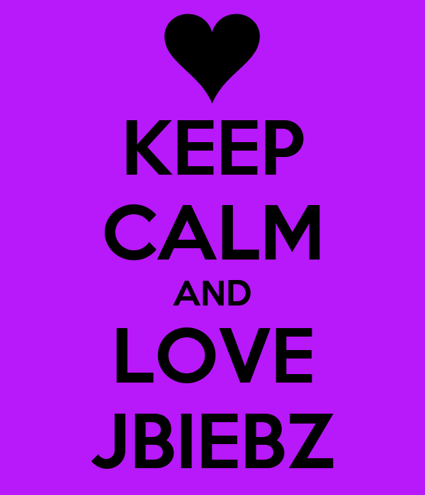 KEEP CALM AND LOVE JBIEBZ