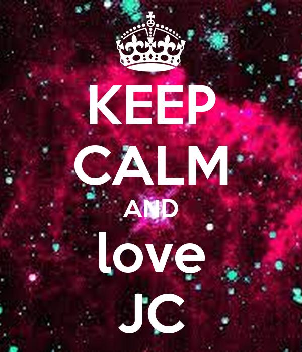 KEEP CALM AND love JC