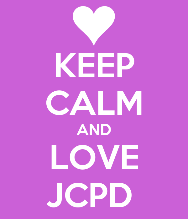 KEEP CALM AND LOVE JCPD