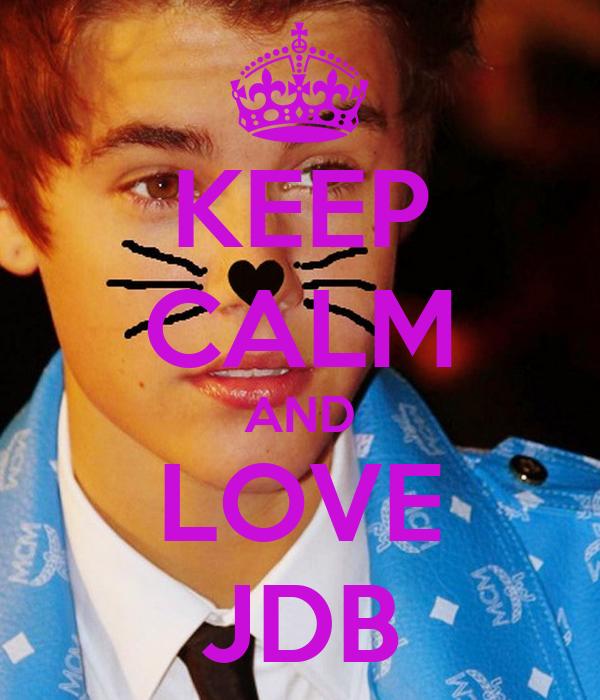 KEEP CALM AND LOVE JDB