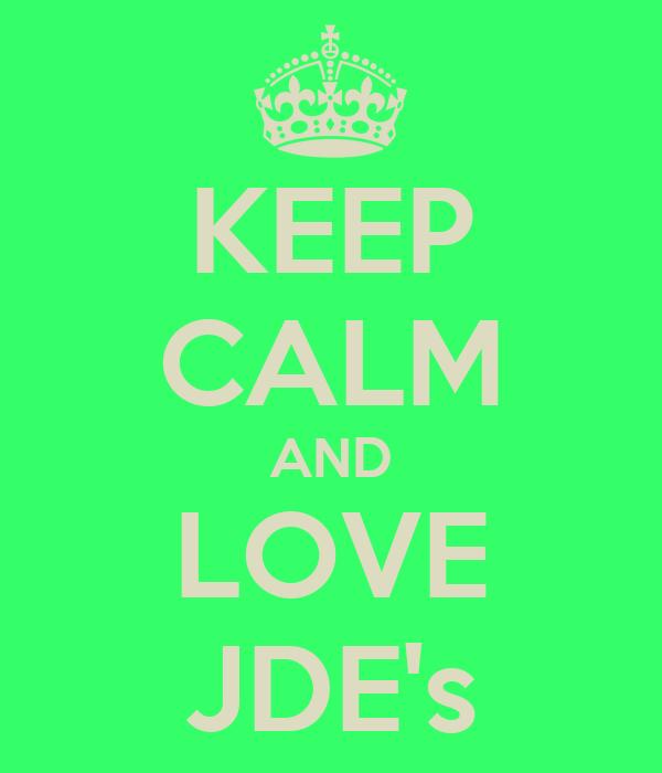KEEP CALM AND LOVE JDE's