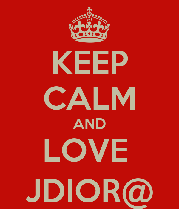KEEP CALM AND LOVE  JDIOR@