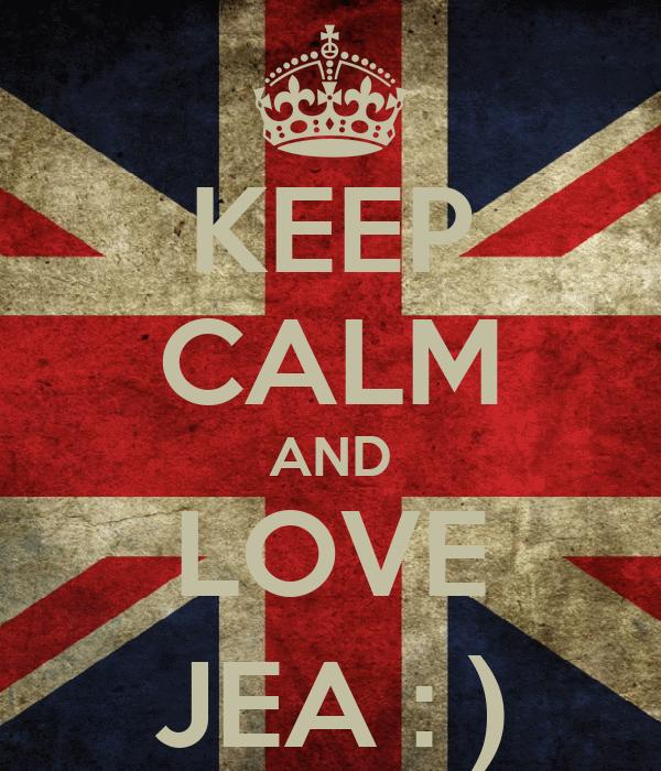 KEEP CALM AND LOVE JEA : )