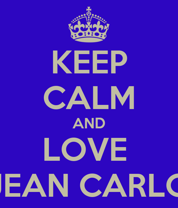 KEEP CALM AND LOVE  JEAN CARLO