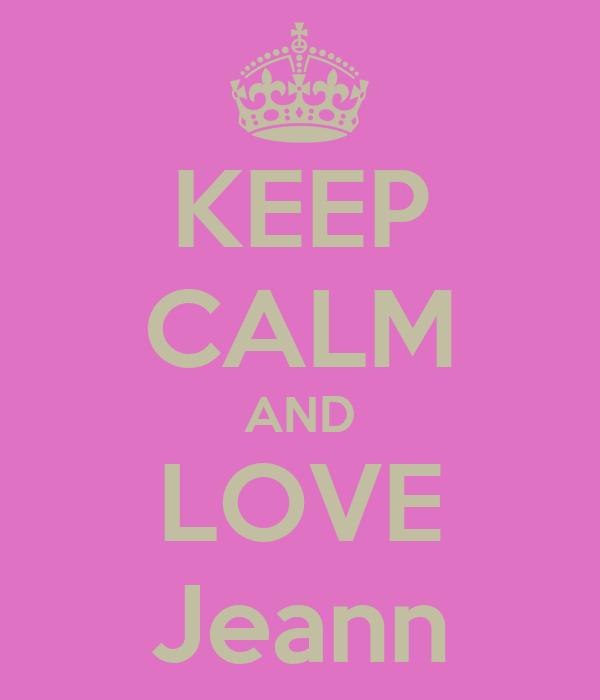 KEEP CALM AND LOVE Jeann
