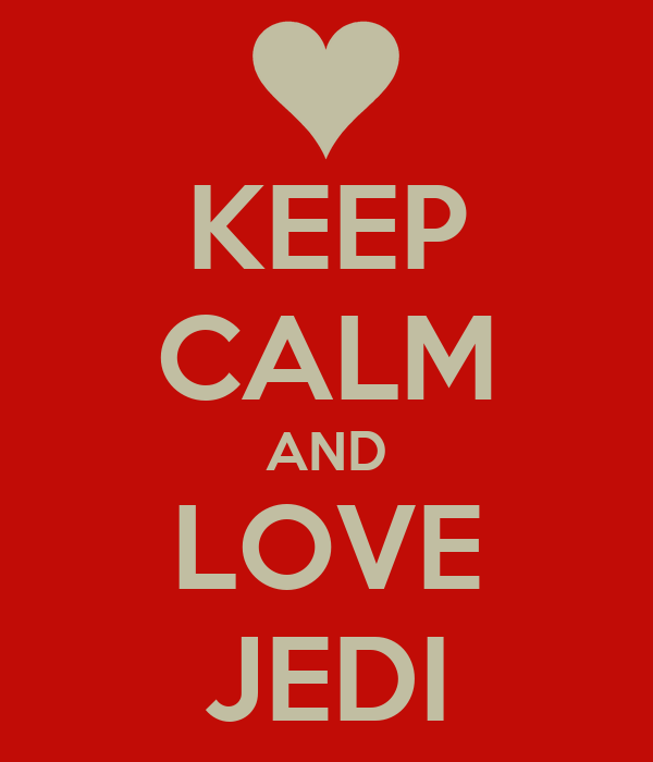 KEEP CALM AND LOVE JEDI