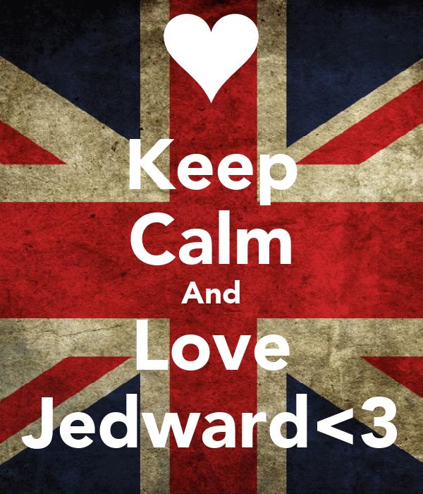 Keep Calm And Love Jedward<3