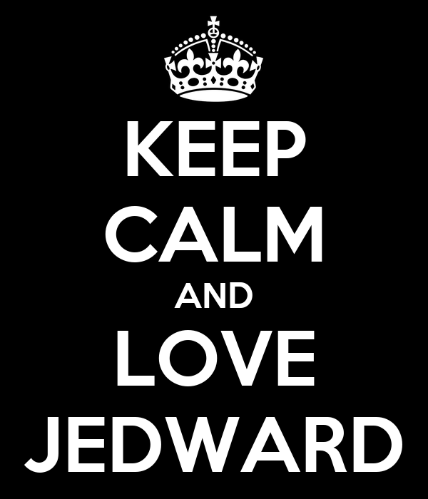 KEEP CALM AND LOVE JEDWARD