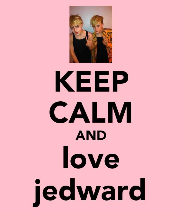 KEEP CALM AND love jedward