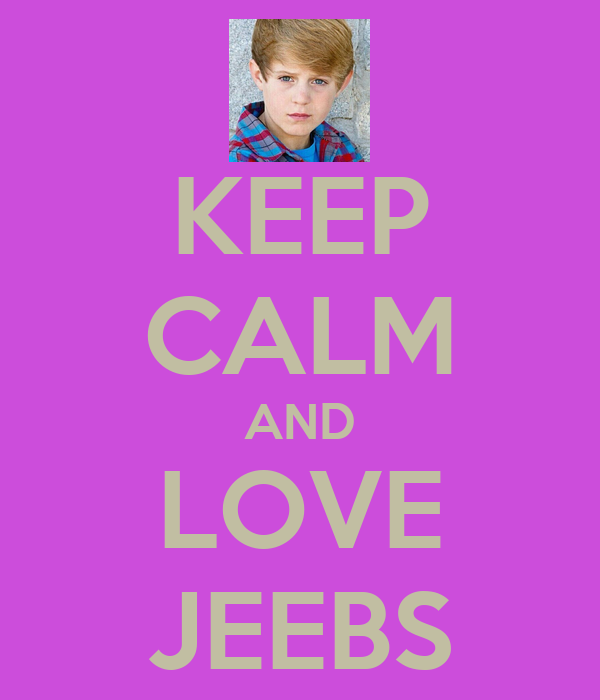 KEEP CALM AND LOVE JEEBS