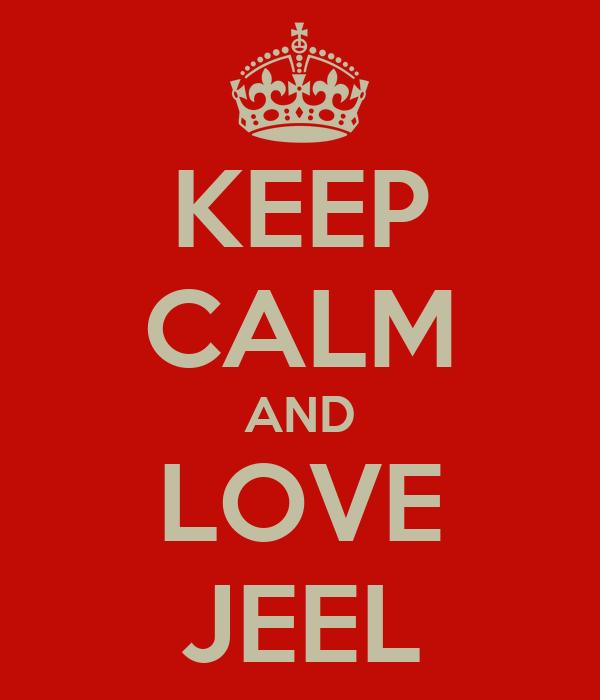 KEEP CALM AND LOVE JEEL