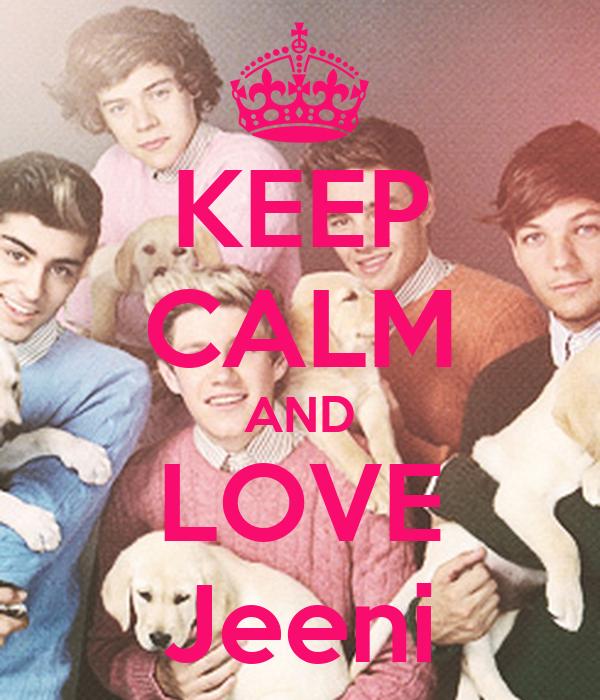 KEEP CALM AND LOVE Jeeni