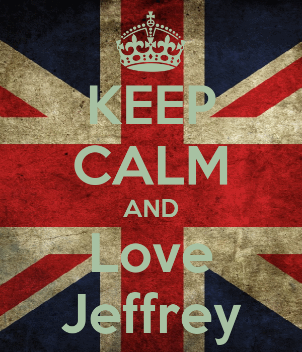 KEEP CALM AND Love Jeffrey