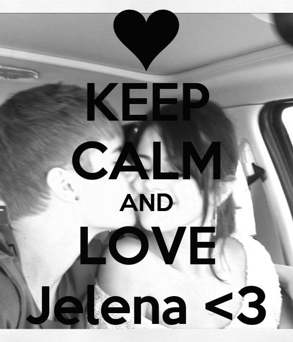 KEEP CALM AND LOVE Jelena <3