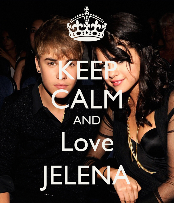 KEEP CALM AND Love JELENA
