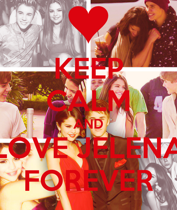 KEEP CALM AND LOVE JELENA FOREVER