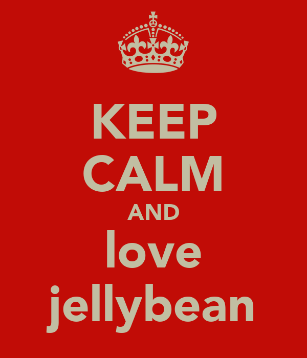KEEP CALM AND love jellybean