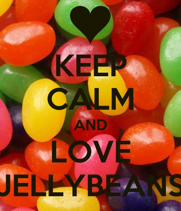 KEEP CALM AND LOVE JELLYBEANS
