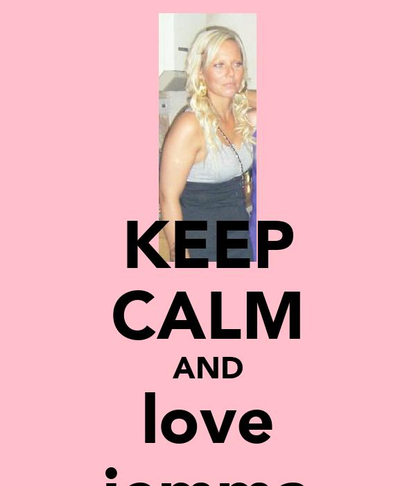 KEEP CALM AND love jemma