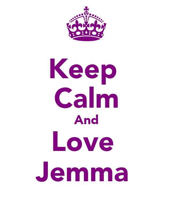 Keep  Calm And Love  Jemma♥