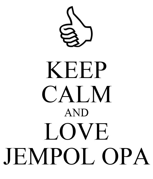 KEEP CALM AND LOVE JEMPOL OPA
