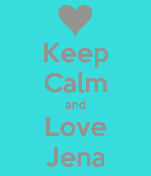 Keep Calm and Love Jena