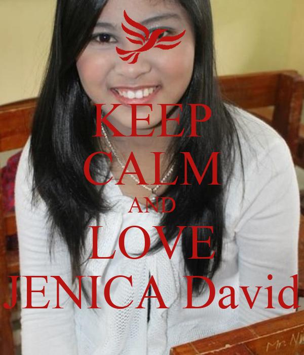 KEEP CALM AND LOVE JENICA David