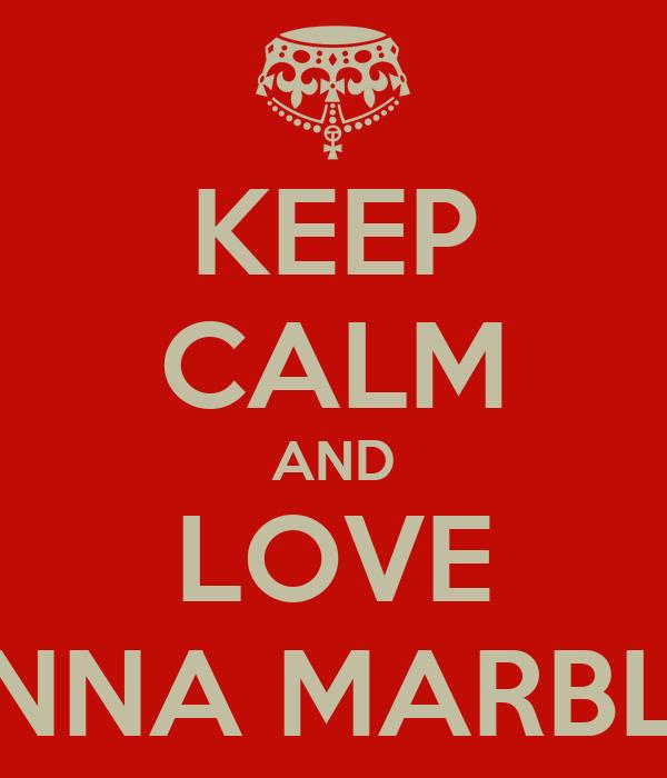 KEEP CALM AND LOVE JENNA MARBLES