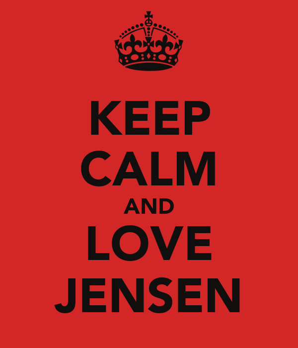 KEEP CALM AND LOVE JENSEN