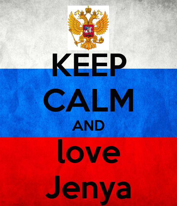 KEEP CALM AND love Jenya