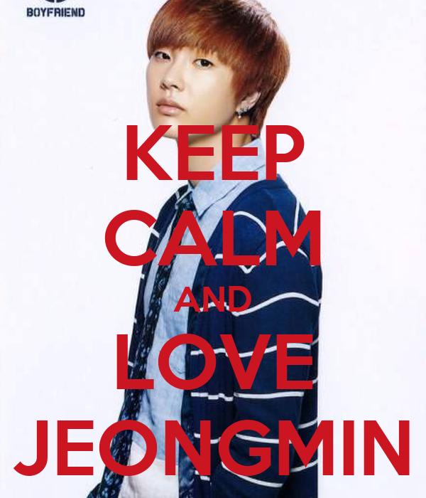 KEEP CALM AND LOVE JEONGMIN