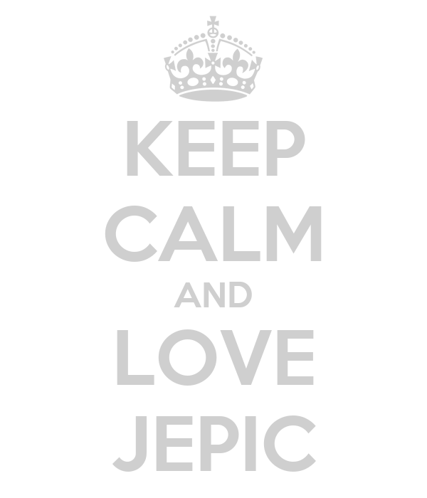 KEEP CALM AND LOVE JEPIC