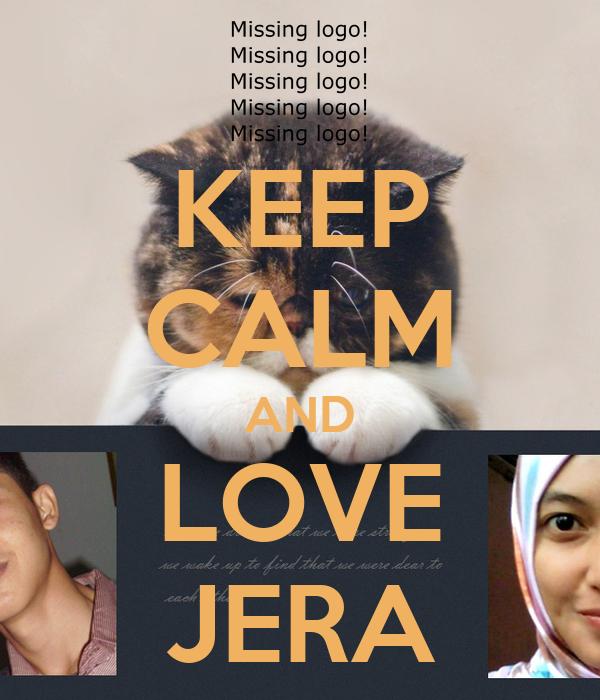 KEEP CALM AND LOVE JERA