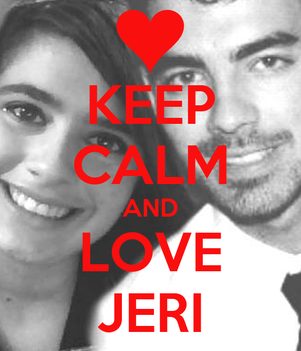 KEEP CALM AND LOVE JERI