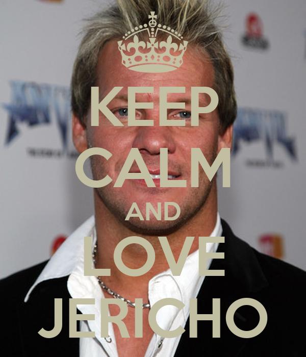 KEEP CALM AND LOVE JERICHO