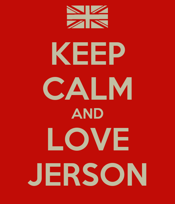 KEEP CALM AND LOVE JERSON