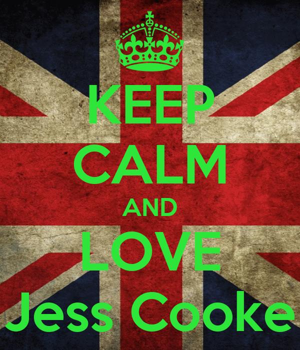 KEEP CALM AND LOVE Jess Cooke