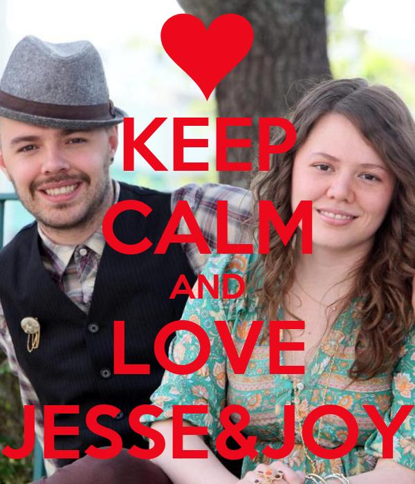 KEEP CALM AND LOVE JESSE&JOY